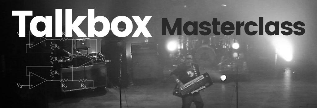 Talkbox Master Class